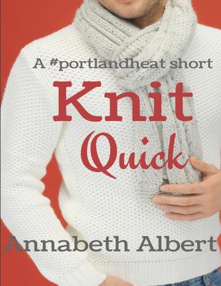 Knit Quick (Portland Heat, #4.1)