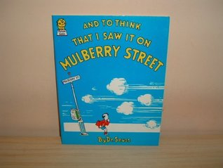 And to think i saw it on mulberry street (picture lions) by Dr. Seuss