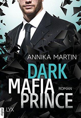 Dark Mafia Prince by Annika Martin