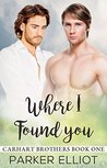 Where I Found You (Carhart Brothers, #1)
