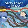 Shiva Loves to Dance by Anita Raina Thapan