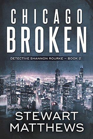 Chicago Broken (Detective Shannon Rourke, #2)