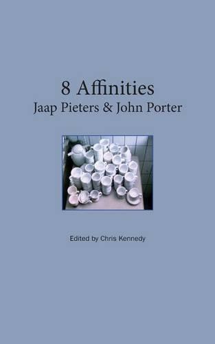 8 Affinities: Jaap Pieters & John Porter