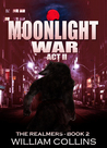 Moonlight War - Act II (The Realmers #3)