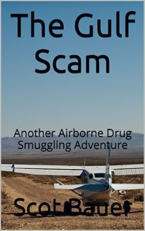 The Gulf Scam: Another Airborne Drug Smuggling Adventure
