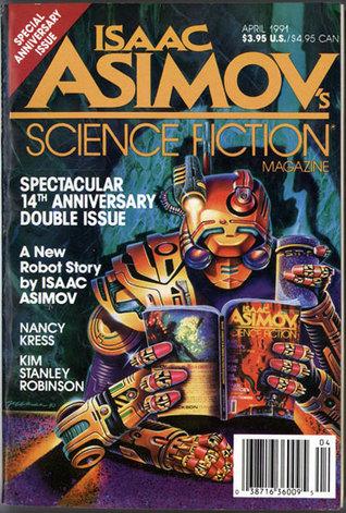 Isaac Asimov's Science Fiction Magazine, April 1991 (Asimov's Science Fiction, #169-170)