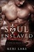 Soul Enslaved (Sons of Wrath, #3)