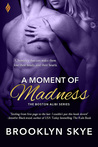A Moment of Madness (Boston Alibi, #2)