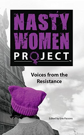 The Nasty Women Project: Voices from the Resistance EPUB