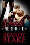 Teach Me More: A Red Hot Romance