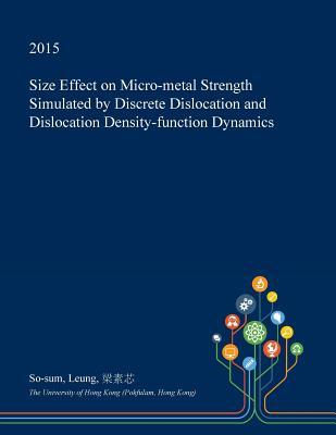 Size Effect on Micro-Metal Strength Simulated by Discrete Dislocation and Dislocation Density-Function Dynamics