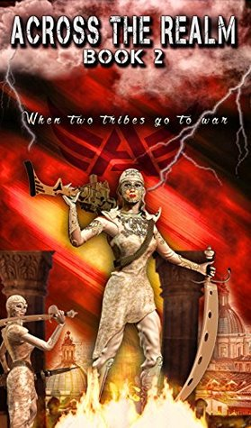 Across the Realm Book 2: When two tribes go to war (The Across the Realm Series)