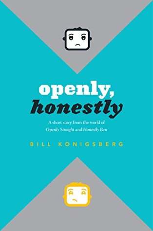 Openly, Honestly (Openly Straight, #1.5)