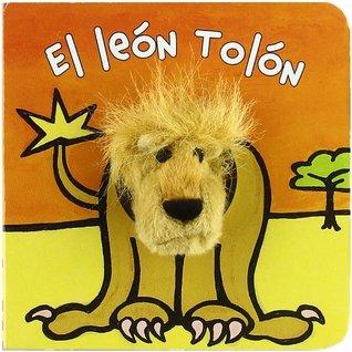 El leon Tolon / Tolon the Lion (Librodedos / Finger Puppet Book)