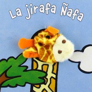 La jirafa Nafa/ The Giraffe Nafa