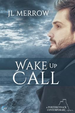 Wake Up Call (Porthkennack, #1)