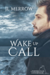 Wake Up Call (Porthkennack, #1)