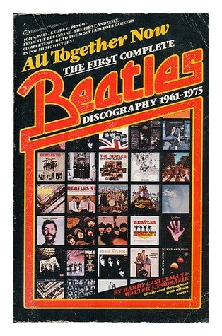 All Together Now: The First Complete Beatles Discography 978-0345256805 PDF ePub por Harry Castleman