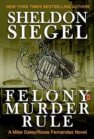 Felony Murder Rule (Mike Daley/Rosie Fernandez Legal Thriller Book 8)