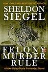 Felony Murder Rule (Mike Daley/Rosie Fernandez #8)