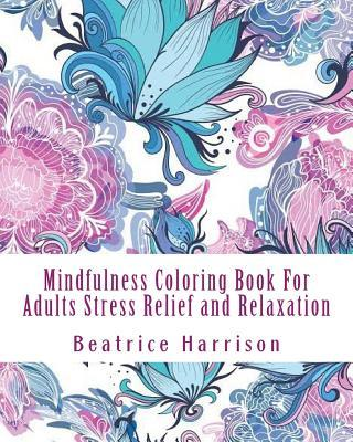 Mindfulness Coloring Book for Adults Stress Relief and Relaxation