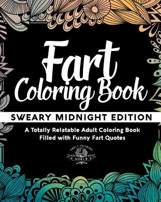 Fart Coloring Book: A Totally Relatable Adult Coloring Book Filled with Funny Fart Quotes