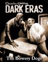 Dark Eras: The Bowery Dogs (Werewolf: the Forsaken)