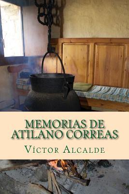 Memorias de Atilano Correas por Dr Victor M Alcalde