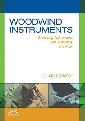 Woodwind Instruments: Purchasing, Maintenance, Troubleshooting and More