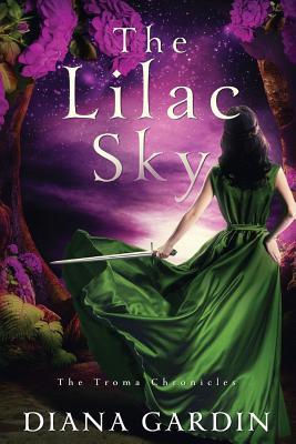 The lilac sky: the troma chronicles by Diana Gardin