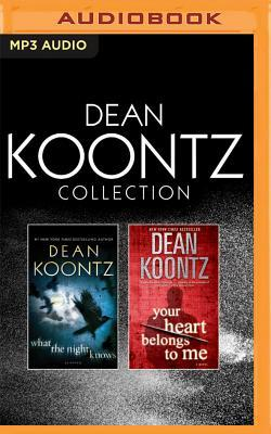 Dean Koontz - Collection: What the Night Knows Your Heart Belongs to Me