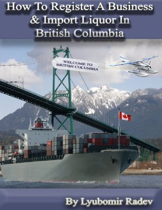 How To Register a Business And Import Liquor In British Columbia
