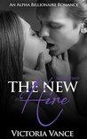 The New Hire: A Contemporary Alpha Billionaire Romance: The New Hire, Book Two (The New Hire Series 2)