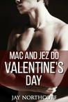 Mac and Jez do Valentine's Day (Housemates, #4.5)