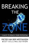 Breaking the Zone: 5 Ways to Reach Your Potential