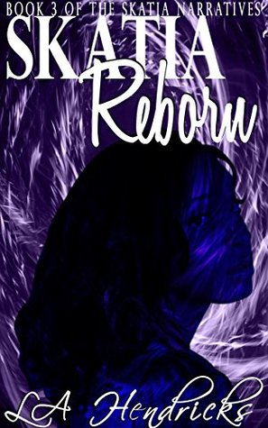 Skatia Reborn (The Skatia Narratives Book 3)