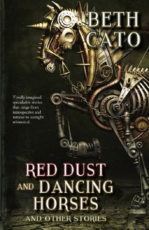 Red Dust and Dancing Horses by Beth Cato