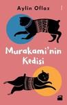 Murakami'nin Kedisi by Aylin Oflaz