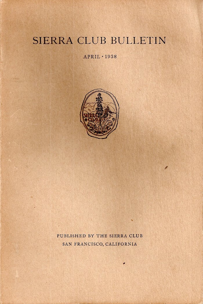 Sierra Club Bulletin: April 1938