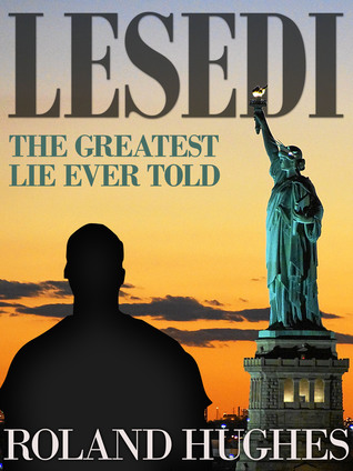Lesedi - The Greatest Lie Ever Told