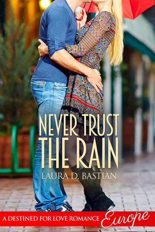 Never Trust The Rain (A Destined for Love Romance)