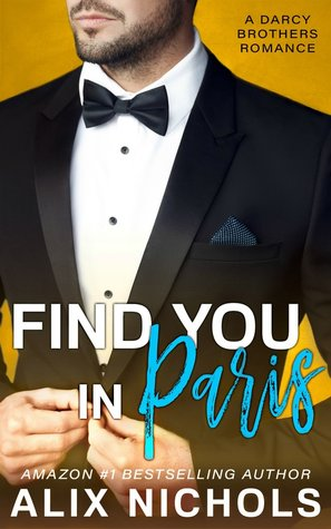 Find You in Paris (The Darcy Brothers #1; Bistro La Bohème #7)