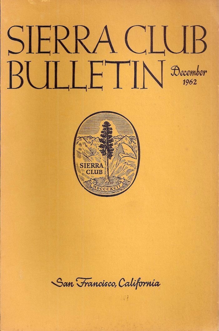 Sierra Club Bulletin: December 1962