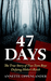 47 Days: The True Story of ...
