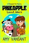 Pineapple Land Wars by Amy Vansant