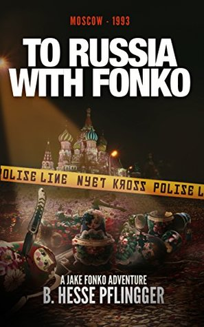To Russia With Fonko (Jake Fonko Book 8)