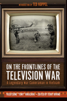 On The Frontlines Of The Television War by Yasutsune Hirashiki