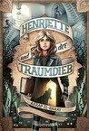 Henriette und der Traumdieb by Akram El-Bahay