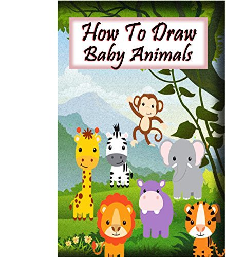 How to Draw Baby Animals: Learn to Draw Step by Step