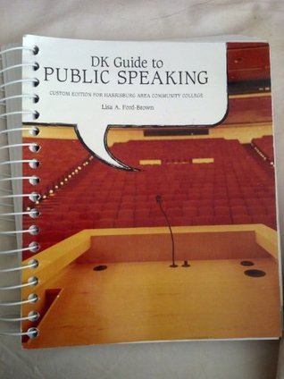 DK Guide to Public Speaking Custom Edition for Harrisburg Area Community College